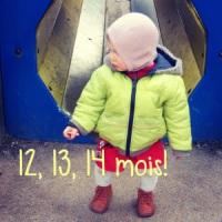 12, 13, 14 mois!